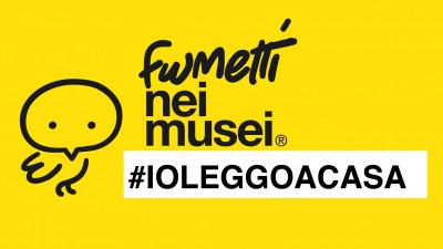 cover FUMETTI NEI MUSEI ADERISCE ALLA CAMPAGNA #IOLEGGOACASA